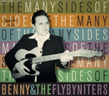Benny And The Flybyniters - The Many Sides Of ..